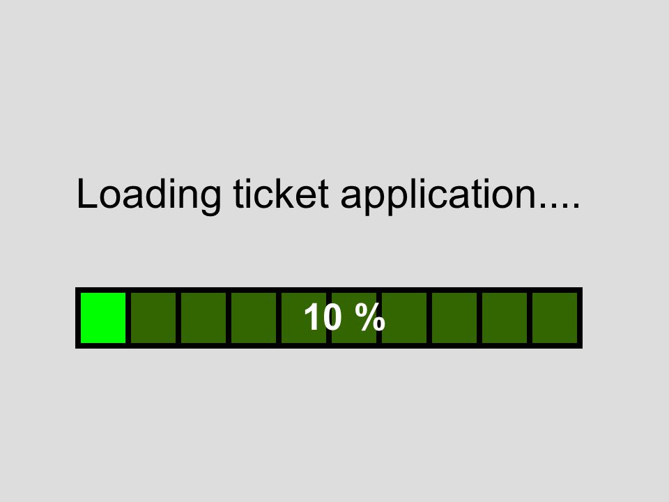 Loading ticket application.... 10 %