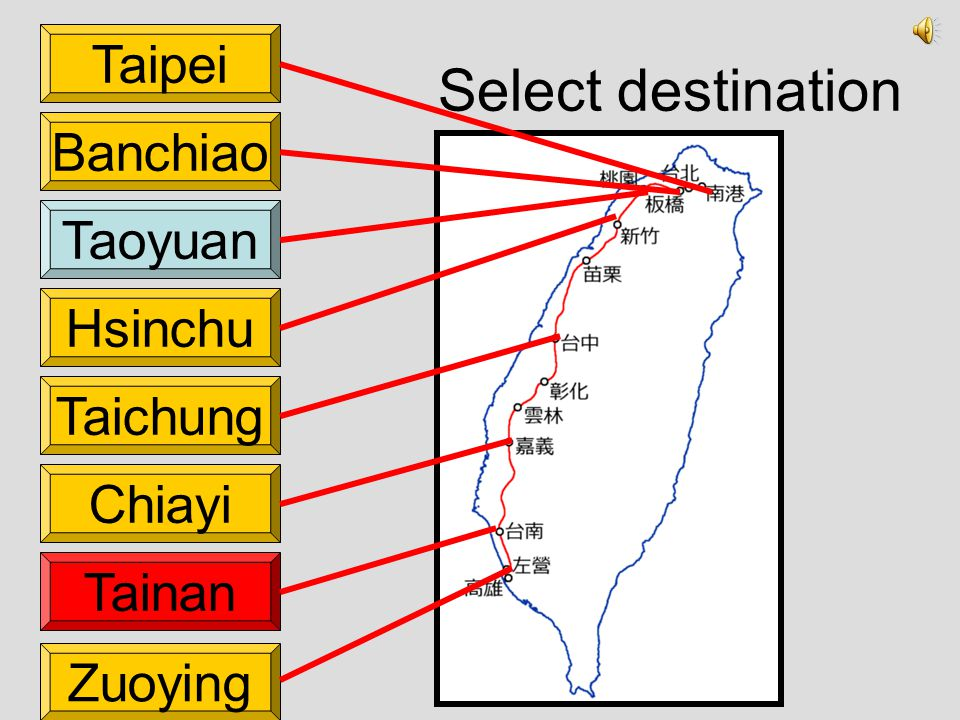 Select destination Taipei Taoyuan Hsinchu Taichung Chiayi Zuoying Tainan Banchiao