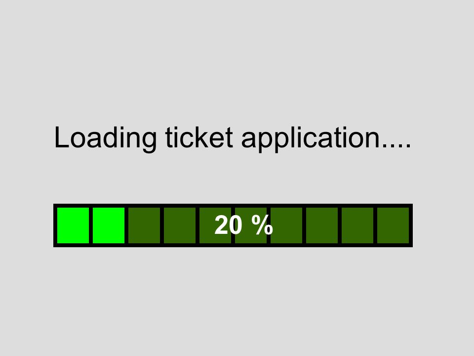 Loading ticket application.... 20 %