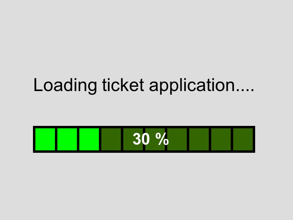 Loading ticket application.... 30 %