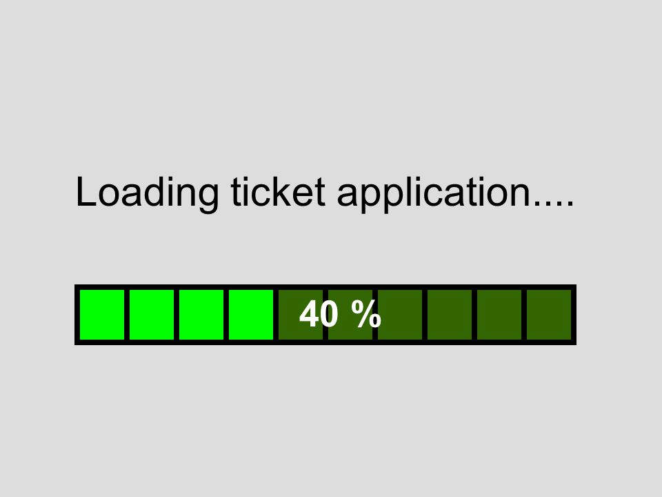Loading ticket application.... 40 %
