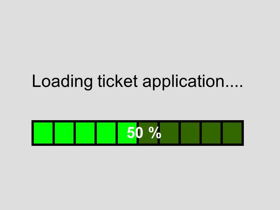 Loading ticket application.... 50 %