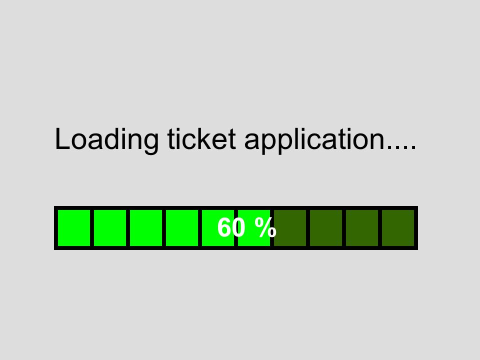 Loading ticket application.... 60 %