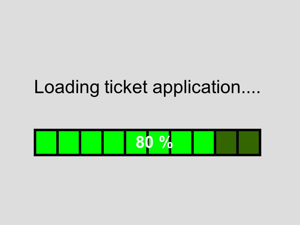 Loading ticket application.... 80 %