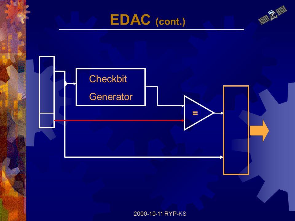 2000-10-11 RYP-KS EDAC (cont.) Checkbit Generator =