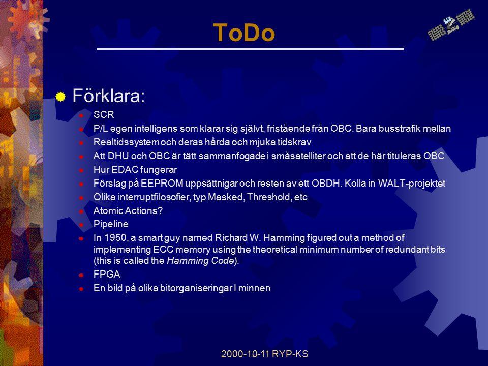 2000-10-11 RYP-KS ToDo  Förklara:  SCR  P/L egen intelligens som klarar sig självt, fristående från OBC.
