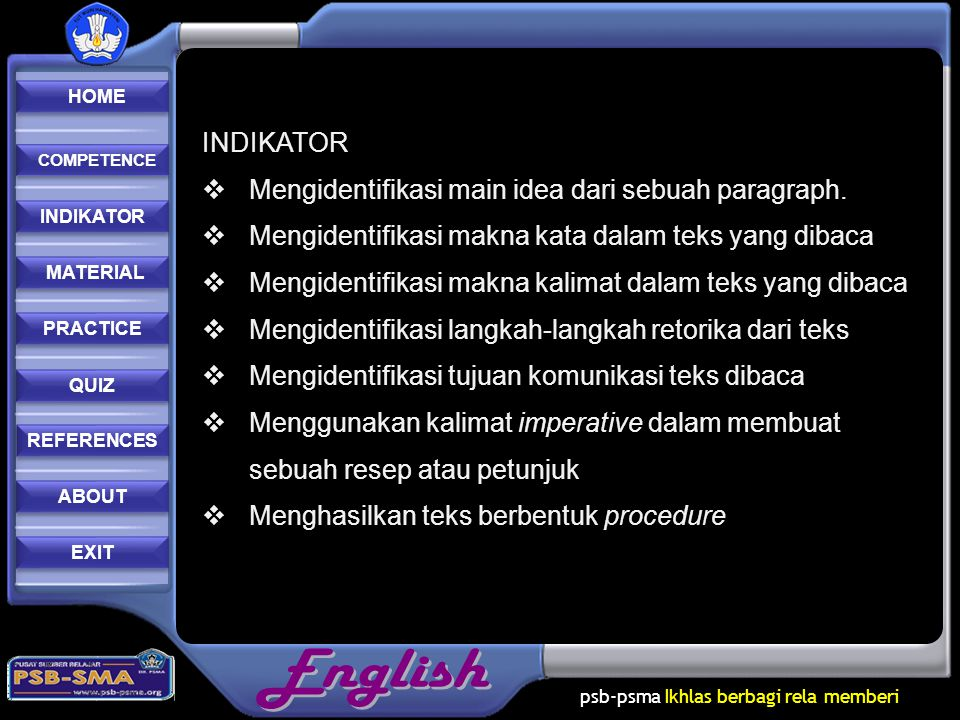 psb-psma Ikhlas berbagi rela memberi REFERENCES REFERENCES PRACTICE MATERIAL MATERIAL ABOUT INDIKATOR COMPETENCE COMPETENCE QUIZ HOME HOME EXIT Enjoy This.