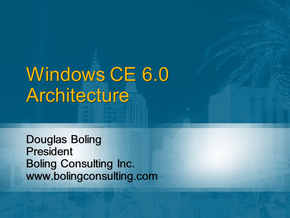 Speaker Douglas Boling dbolingmedc @ bolingconsulting.com Author – Programming Microsoft Windows CE 3 rd Edition Trainer – Classes on Windows CE App Development Windows CE OAL Development.NET Compact Framework Consultant – Work with companies to help their Windows CE application and platform development efforts Douglas Boling dbolingmedc @ bolingconsulting.com Author – Programming Microsoft Windows CE 3 rd Edition Trainer – Classes on Windows CE App Development Windows CE OAL Development.NET Compact Framework Consultant – Work with companies to help their Windows CE application and platform development efforts