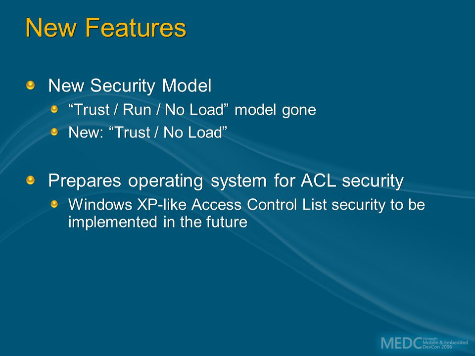 New Security Model Trust / Run / No Load model gone New: Trust / No Load Prepares operating system for ACL security Windows XP-like Access Control List security to be implemented in the future New Security Model Trust / Run / No Load model gone New: Trust / No Load Prepares operating system for ACL security Windows XP-like Access Control List security to be implemented in the future