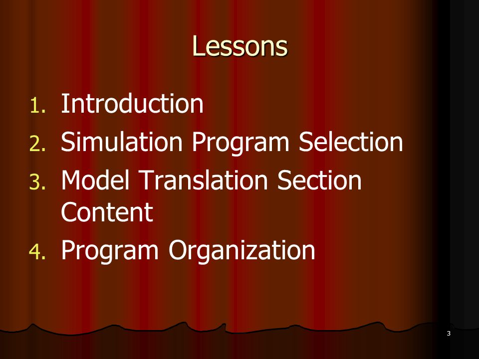 3 Lessons 1. 1. Introduction 2. 2. Simulation Program Selection 3.