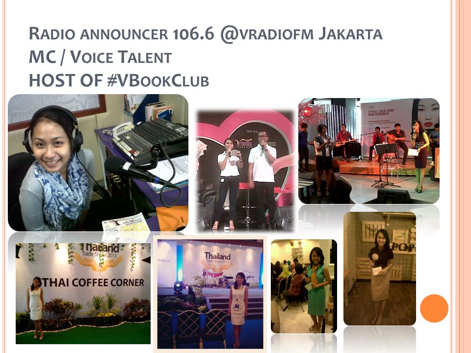 R ADIO ANNOUNCER 106.6 @ VRADIOFM J AKARTA MC / V OICE T ALENT HOST OF #VB OOK C LUB
