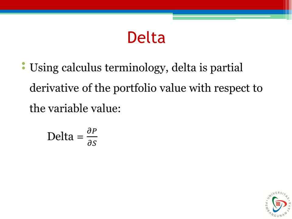 Delta: Example Example: The value of your portfolio is $117,000.