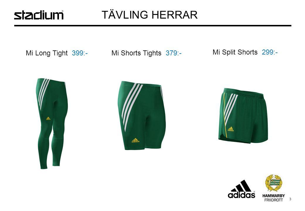 3 Mi Long Tight 399:- Mi Shorts Tights 379:- Mi Split Shorts 299:- TÄVLING HERRAR