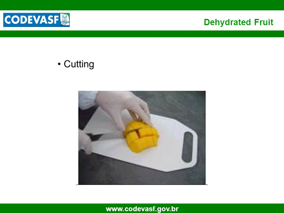 10 www.codevasf.gov.br Cutting Dehydrated Fruit