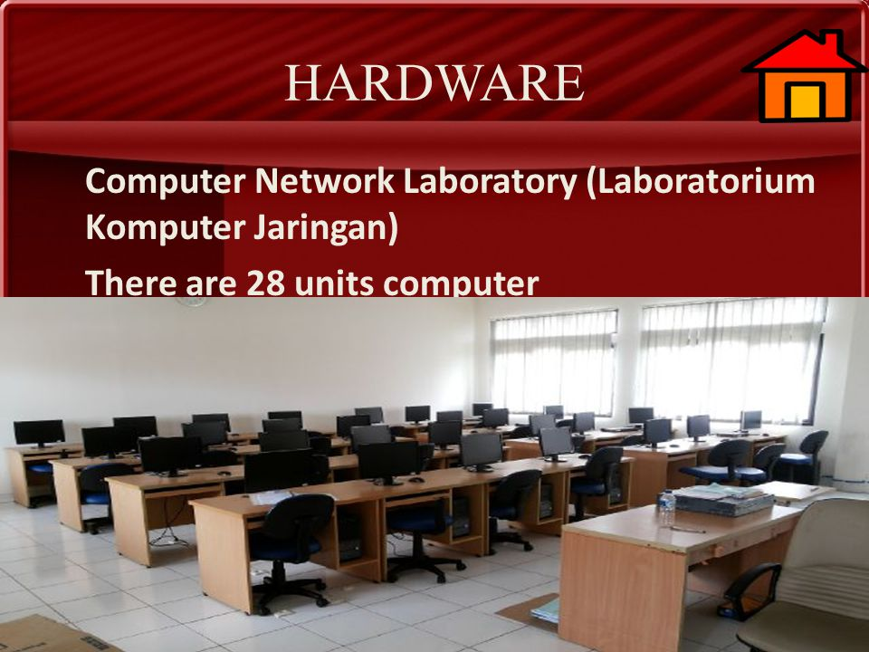 HARDWARE Computer Network Laboratory (Laboratorium Komputer Jaringan) There are 28 units computer