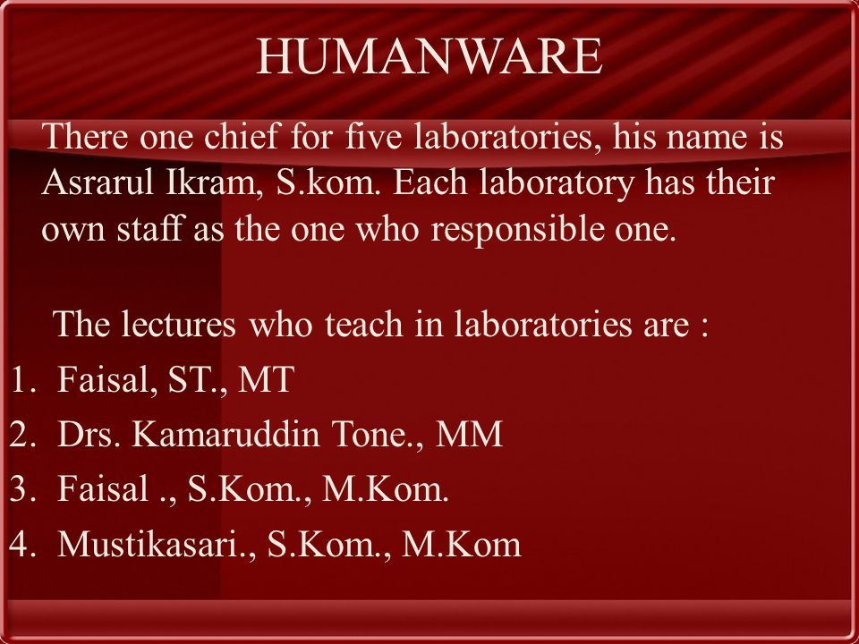 HUMANWARE There one chief for five laboratories, his name is Asrarul Ikram, S.kom.