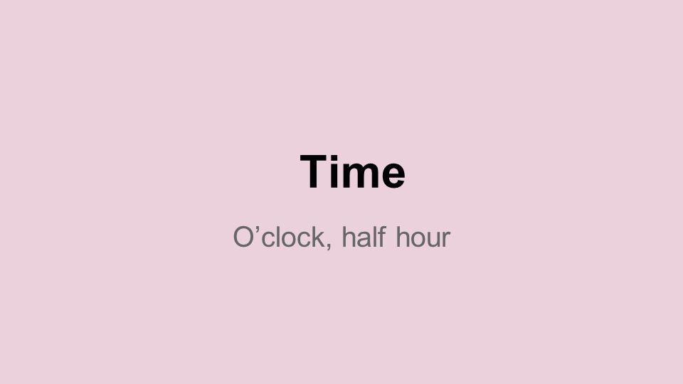 Time O'clock, half hour