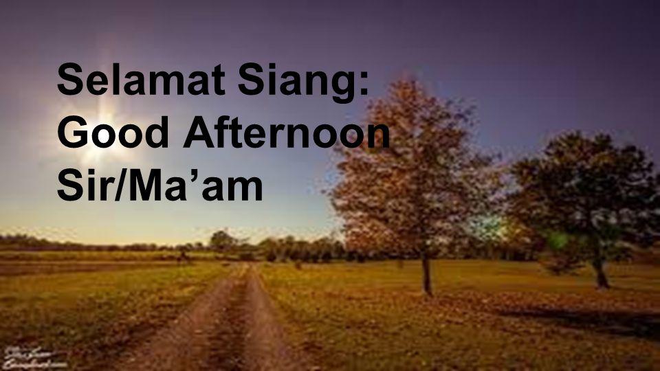 Selamat Siang: Good Afternoon Sir/Ma'am