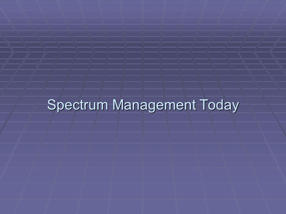 Spectrum Management Today