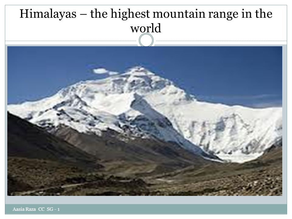 Himalayas – the highest mountain range in the world Aasia Raza CC SG - 1