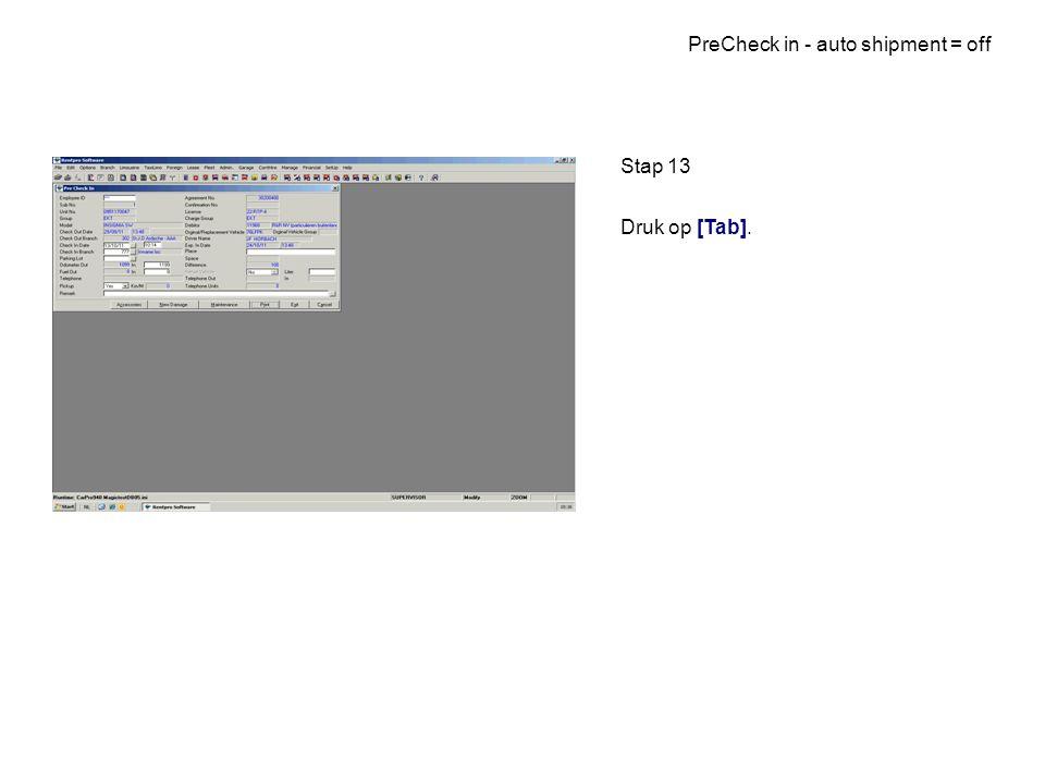 PreCheck in - auto shipment = off Stap 13 Druk op [Tab].