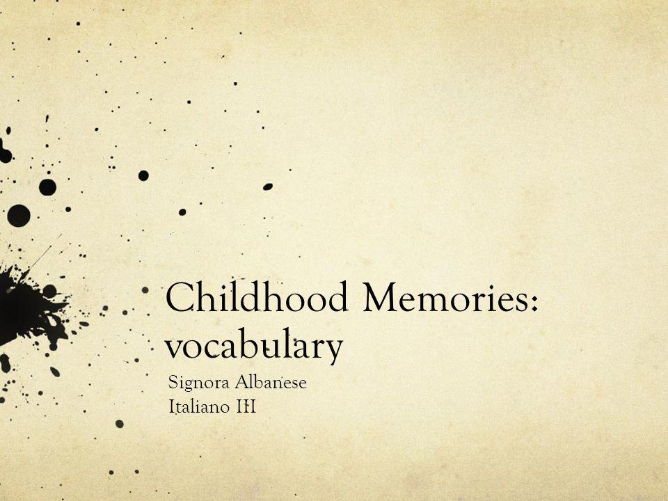 Childhood Memories: vocabulary Signora Albanese Italiano III