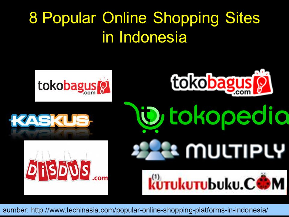 8 Popular Online Shopping Sites in Indonesia sumber: http://www.techinasia.com/popular-online-shopping-platforms-in-indonesia/