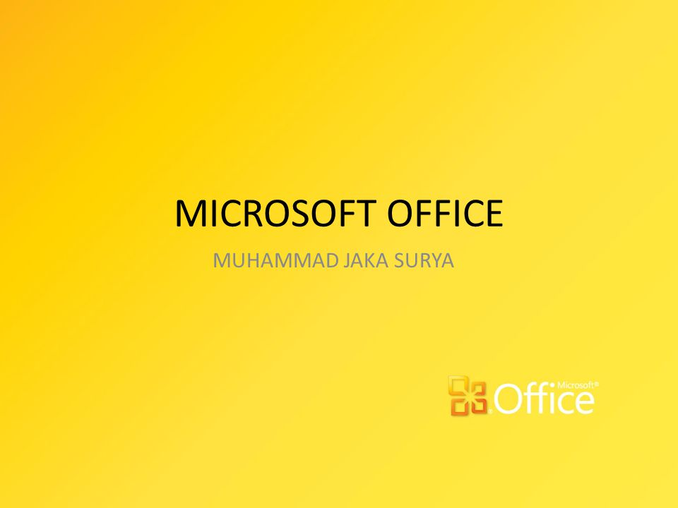 MICROSOFT OFFICE MUHAMMAD JAKA SURYA