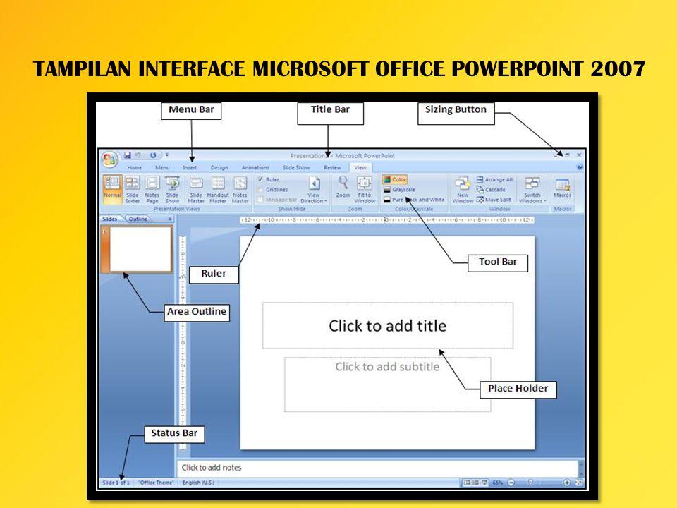 TAMPILAN INTERFACE MICROSOFT OFFICE POWERPOINT 2007