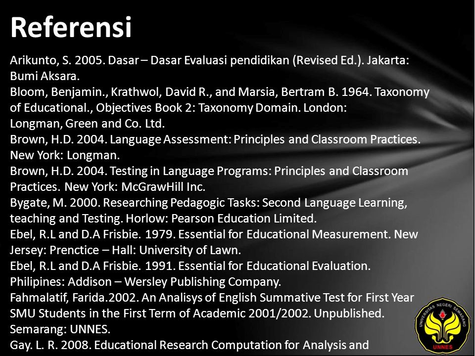 Referensi Arikunto, S. 2005. Dasar – Dasar Evaluasi pendidikan (Revised Ed.).