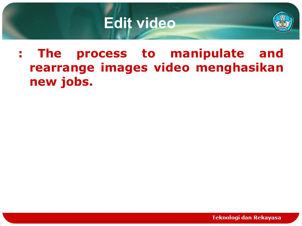 Edit video : The process to manipulate and rearrange images video menghasikan new jobs.