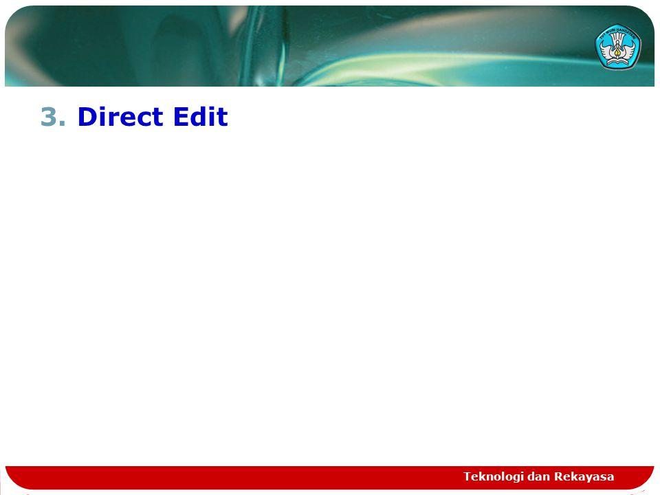 3.Direct Edit Teknologi dan Rekayasa