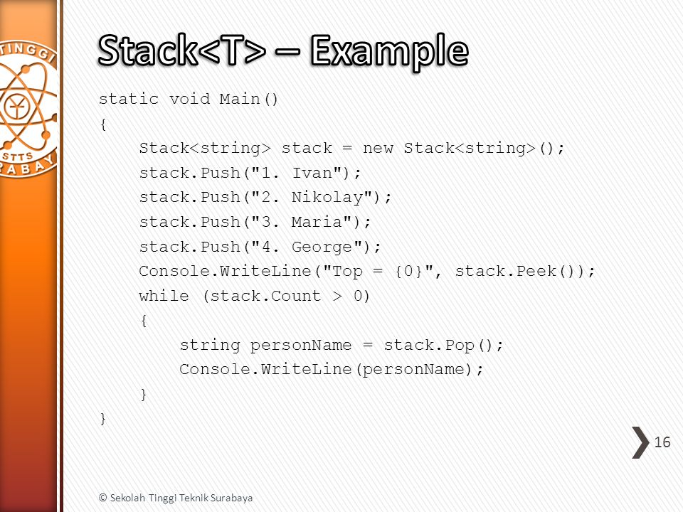 static void Main() { Stack stack = new Stack (); stack.Push( 1.