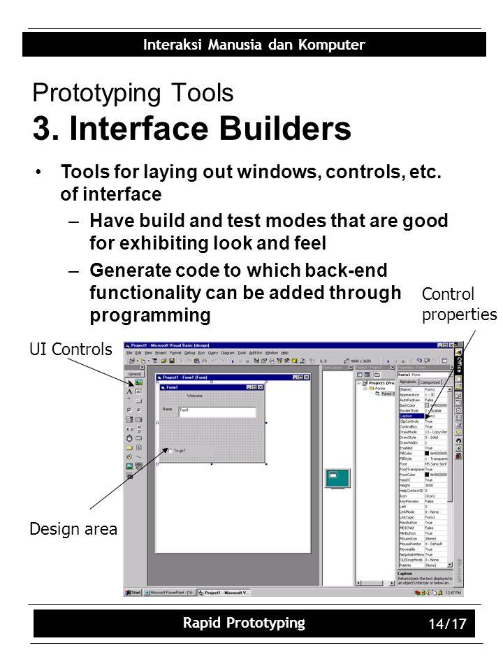 Interaksi Manusia dan Komputer Rapid Prototyping 14/17 Prototyping Tools 3.