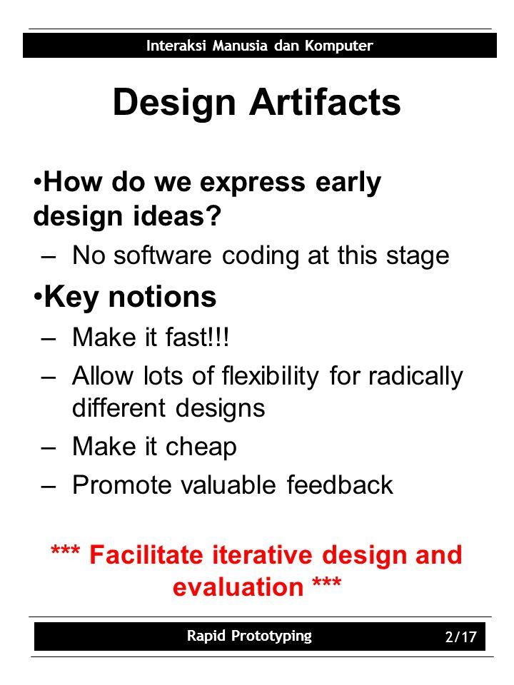 Interaksi Manusia dan Komputer Rapid Prototyping 2/17 Design Artifacts How do we express early design ideas.