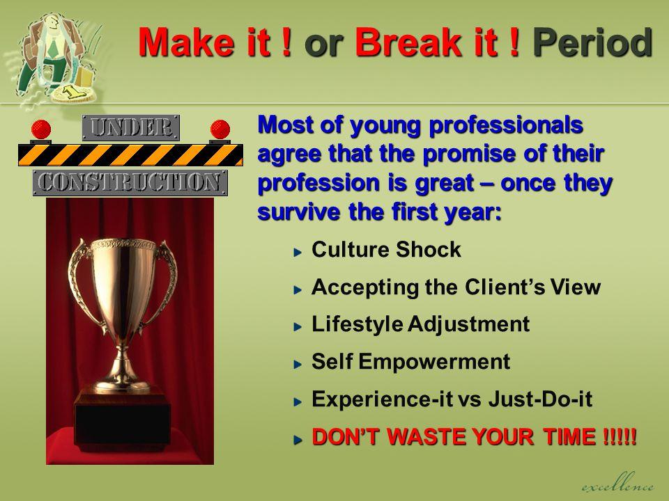 Make it .or Break it .