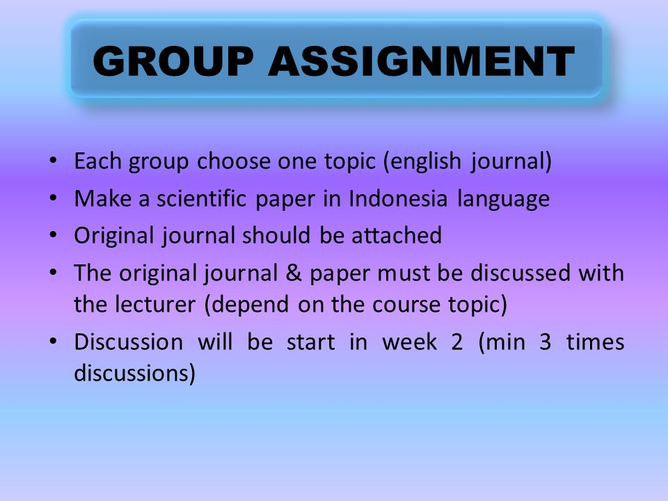Assessment Tools Homework/assignments. Group assignment Oral presentation. Activity during practicum Midterm and final test.