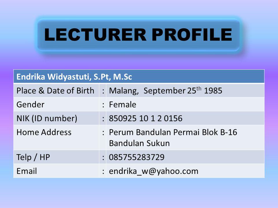 DegreeDepartmentUniversity Graduate Year Bachelor (S-1)Agicultural Product Technology (Food Science) Brawijaya, Indonesia 2007 Master (S-2)Agroindustr