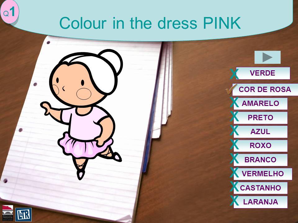 COR DE ROSA VERDE x Q1Q1 Colour in the dress PINK AMARELO x PRETO x AZUL x ROXO x BRANCO x VERMELHO x CASTANHO x LARANJA x