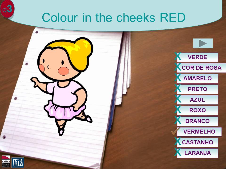 Q3Q3 Colour in the cheeks RED VERMELHO VERDE x COR DE ROSA x PRETO x AZUL x ROXO x BRANCO x AMARELO x CASTANHO x LARANJA x