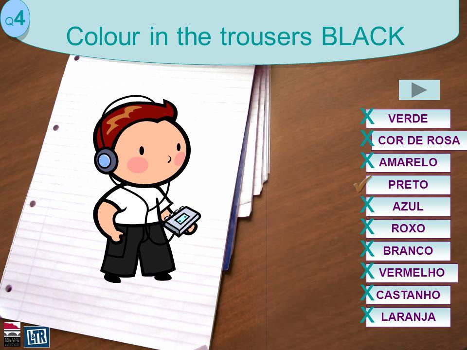 PRETO VERDE x COR DE ROSA x AZUL x VERMELHO x ROXO x BRANCO x AMARELO x CASTANHO x LARANJA x Q4Q4 Colour in the trousers BLACK