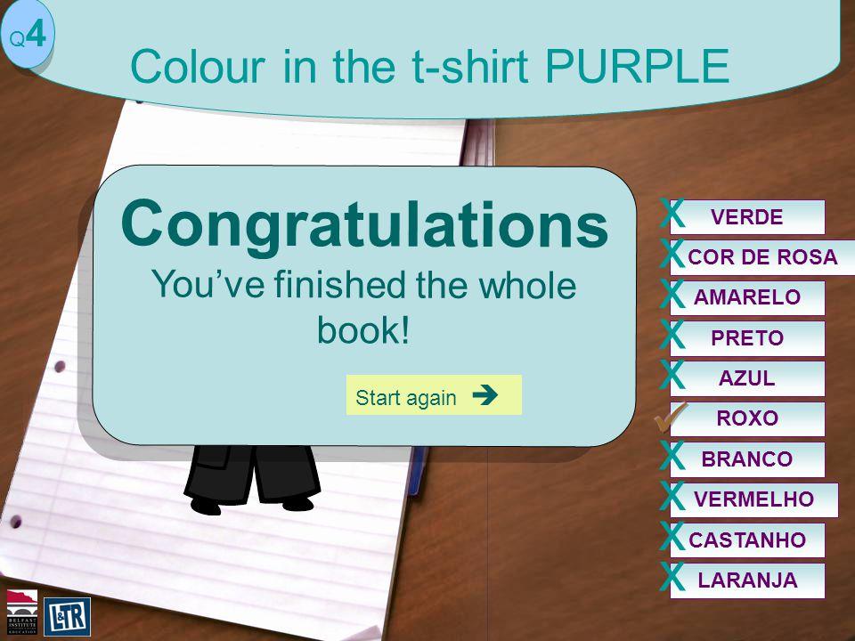 ROXO VERDE x COR DE ROSA x PRETO x VERMELHO x AZUL x BRANCO x AMARELO x CASTANHO x LARANJA x Q4Q4 Colour in the t-shirt PURPLE Congratulations You've
