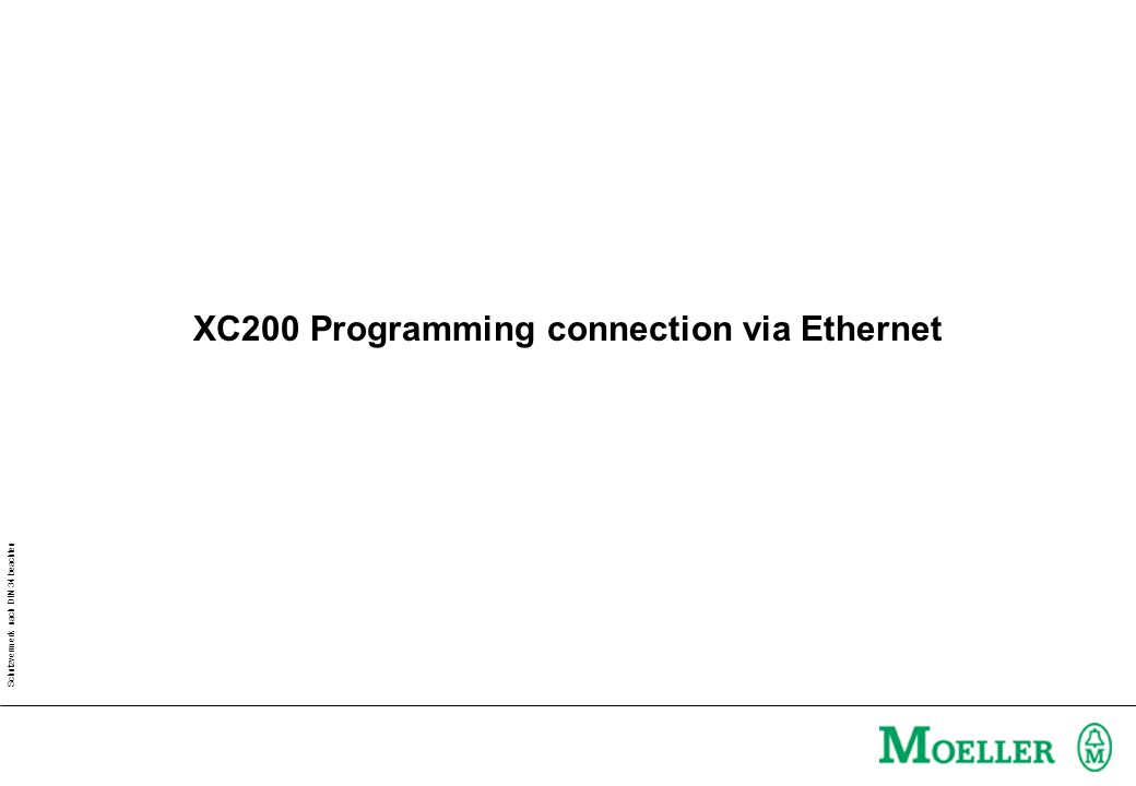 Schutzvermerk nach DIN 34 beachten XC200 Programming connection via Ethernet