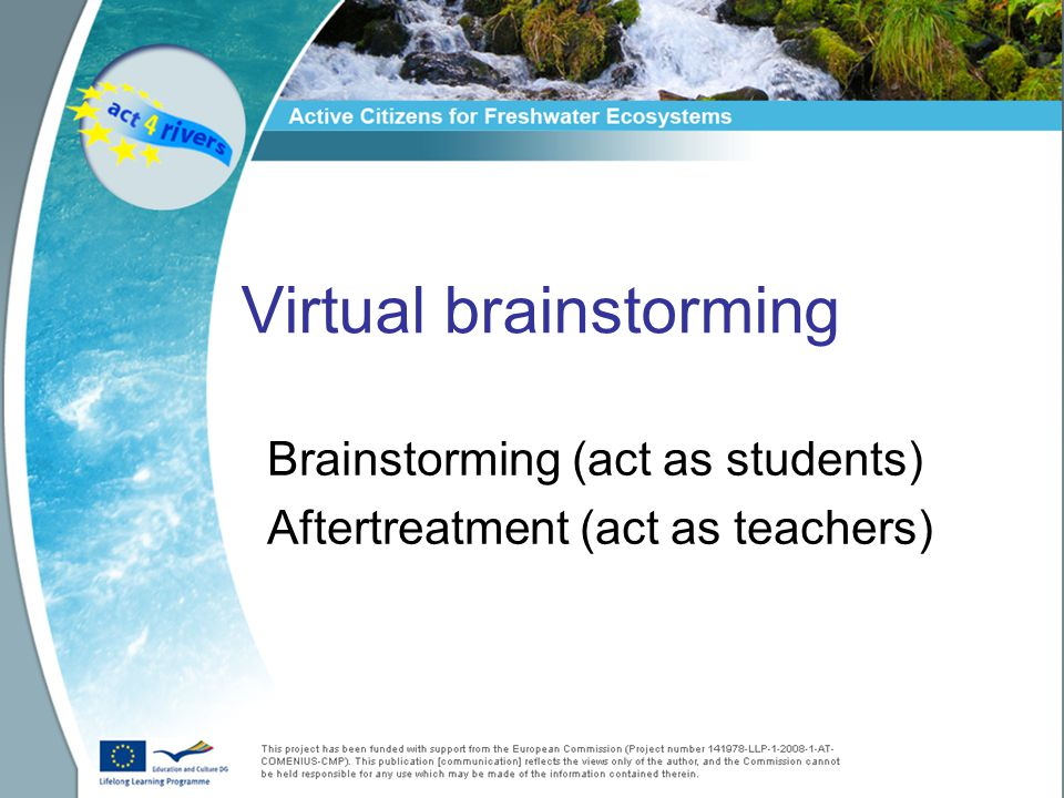 Why a virtual brainstorming.We are going to the next stage of our river project.