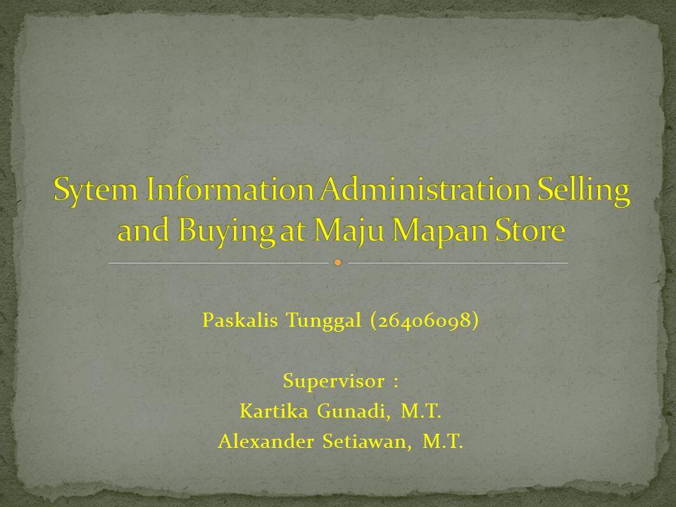 Paskalis Tunggal (26406098) Supervisor : Kartika Gunadi, M.T. Alexander Setiawan, M.T.