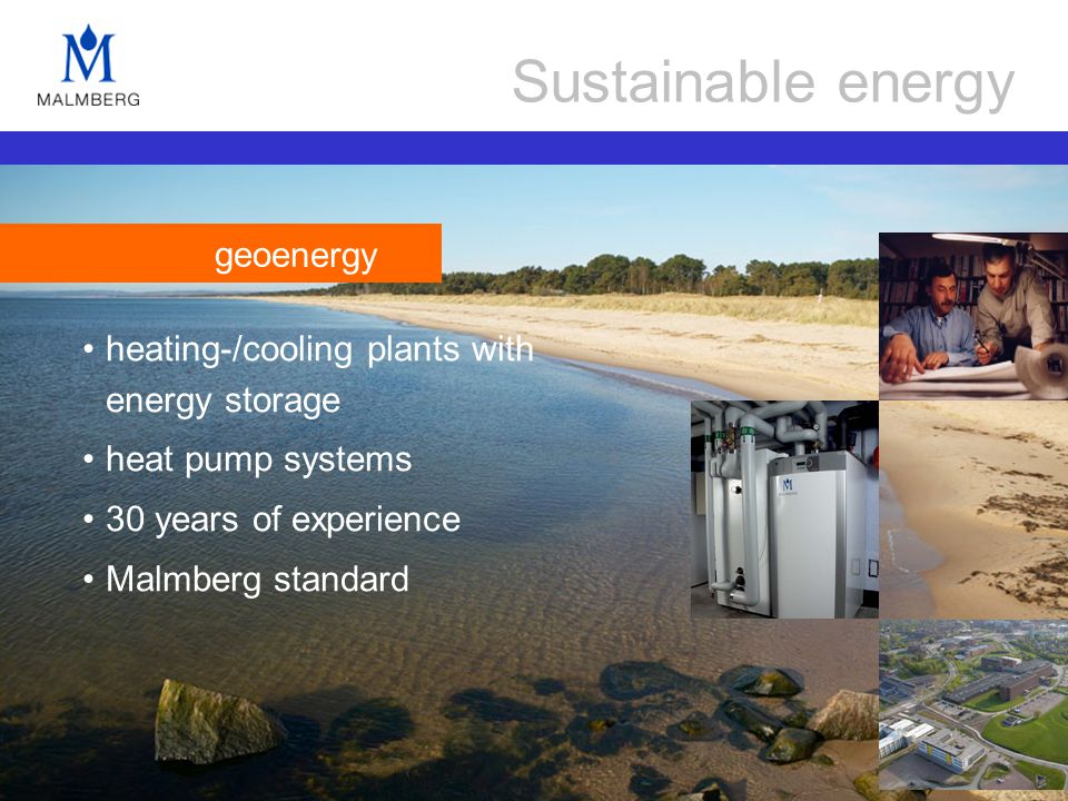 heating-/cooling plants with energy storage heat pump systems 30 years of experience Malmberg standard Sustainable energy geoenergy