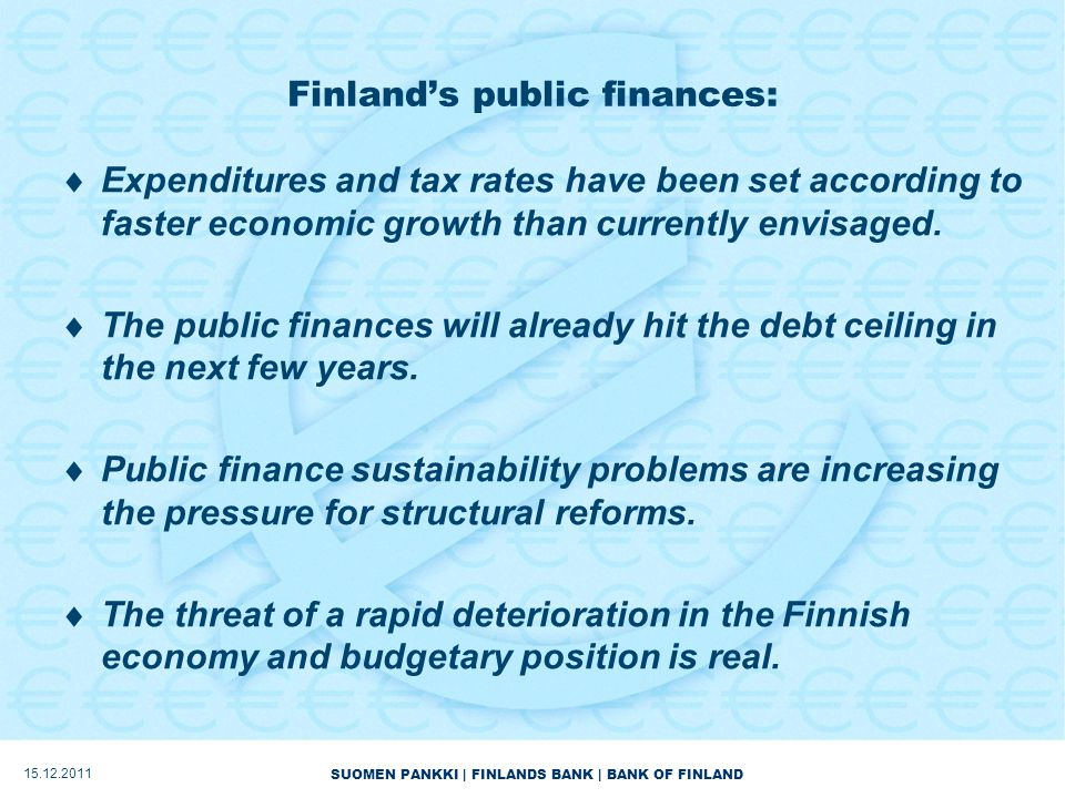 SUOMEN PANKKI | FINLANDS BANK | BANK OF FINLAND Finland's public finances:  Expenditures and tax rates have been set according to faster economic growth than currently envisaged.