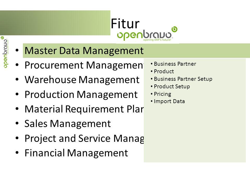 Master Data Management Procurement Management Warehouse Management Production Management Material Requirement Planning (MRP) Sales Management Project and Service Management Financial Management Fitur Transaction Analysis Tools