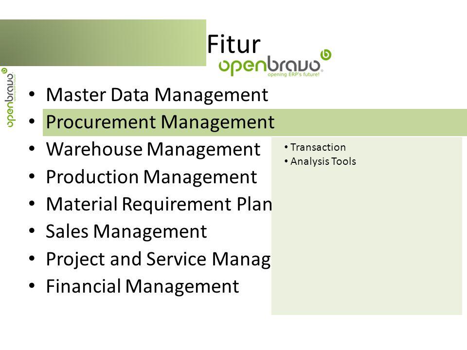 Master Data Management Procurement Management Warehouse Management Production Management Material Requirement Planning (MRP) Sales Management Project and Service Management Financial Management Fitur Transactions Analysis Tools Setup
