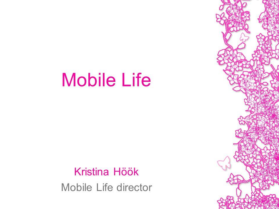 Mobile Life Kristina Höök Mobile Life director